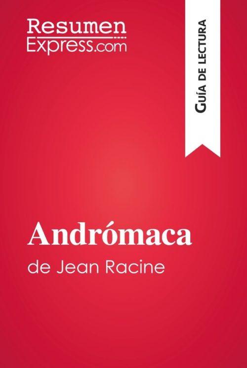 Andrómaca de Jean Racine (Guía de lectura)