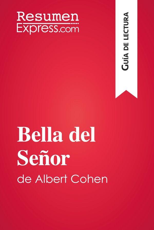 Bella del Señor de Albert Cohen (Guía de lectura)