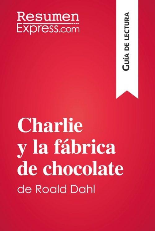 Charlie y la fábrica de chocolate de Roald Dahl (Guía de lectura)
