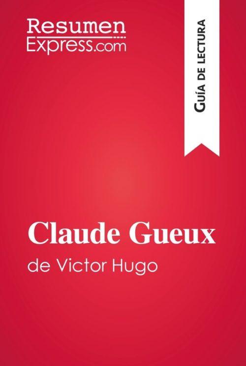Claude Gueux de Victor Hugo (Guía de lectura)