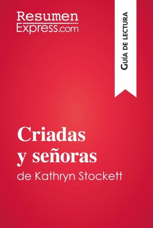 Criadas y señoras de Kathryn Stockett (Guía de lectura)