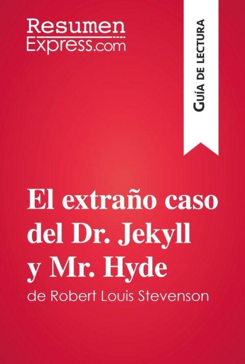 El extraño caso del Dr. Jekyll y Mr. Hyde de Robert Louis Stevenson (Guía de lectura)