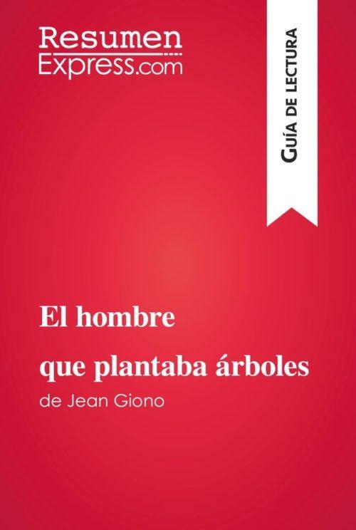 El hombre que plantaba árboles de Jean Giono (Guía de lectura)