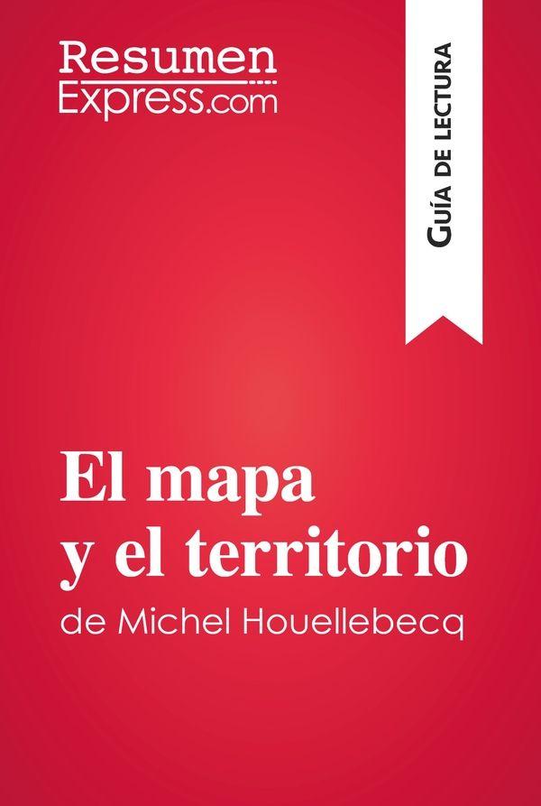 El mapa y el territorio de Michel Houellebecq (Guía de lectura)