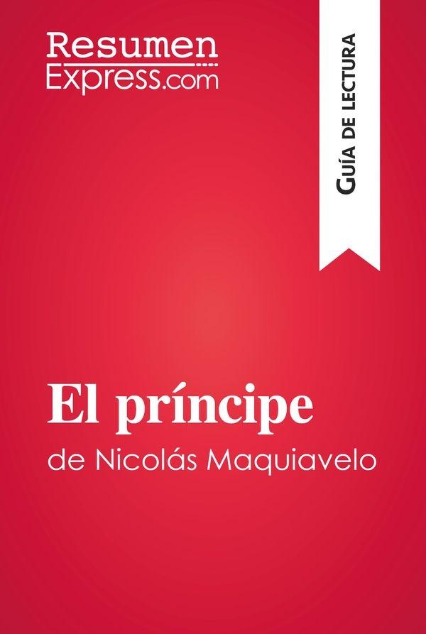 El príncipe de Nicolás Maquiavelo (Guía de lectura)