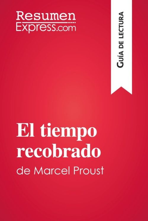 El tiempo recobrado de Marcel Proust (Guía de lectura)