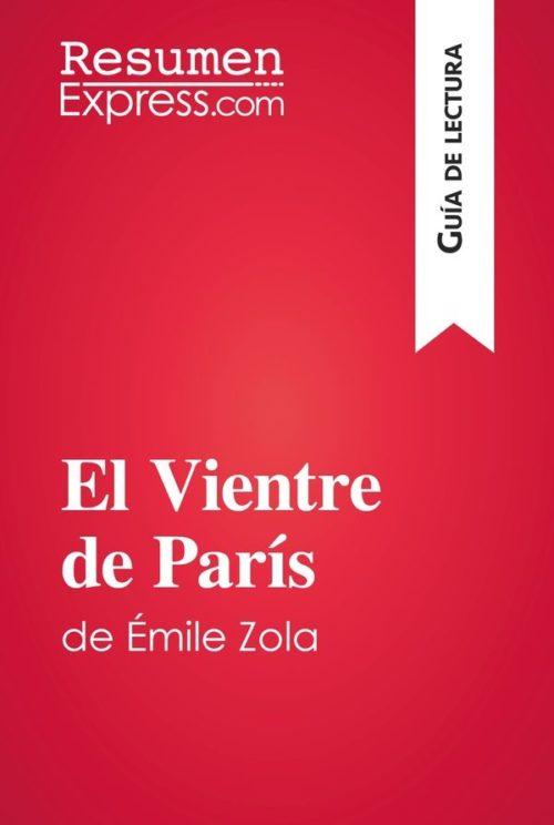 El Vientre de París de Émile Zola (Guía de lectura)