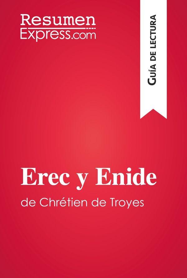 Erec y Enide de Chrétien de Troyes (Guía de lectura)