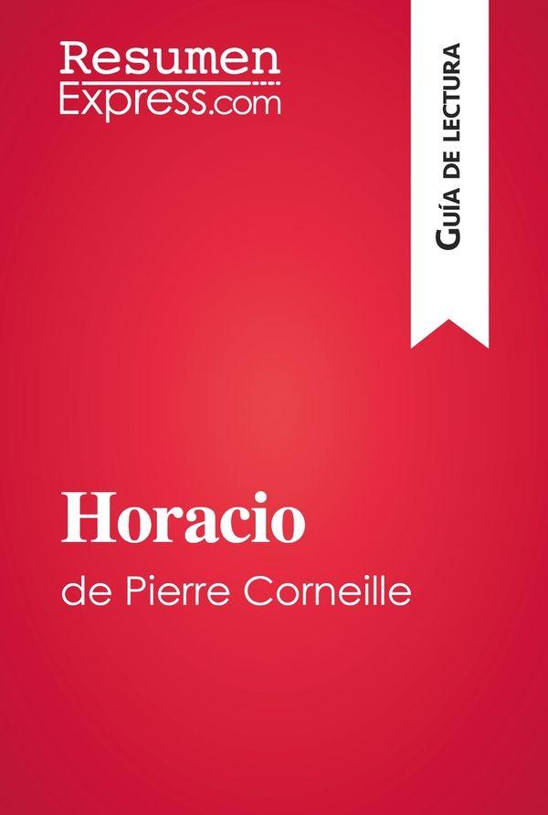 Horacio de Pierre Corneille (Guía de lectura)