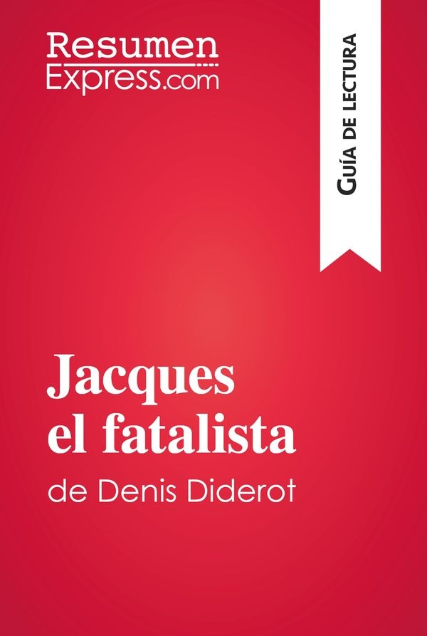 Jacques el fatalista de Denis Diderot (Guía de lectura)