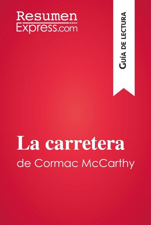 La carretera de Cormac McCarthy (Guía de lectura)