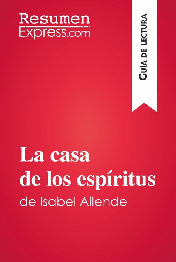 La casa de los espíritus de Isabel Allende (Guía de lectura)