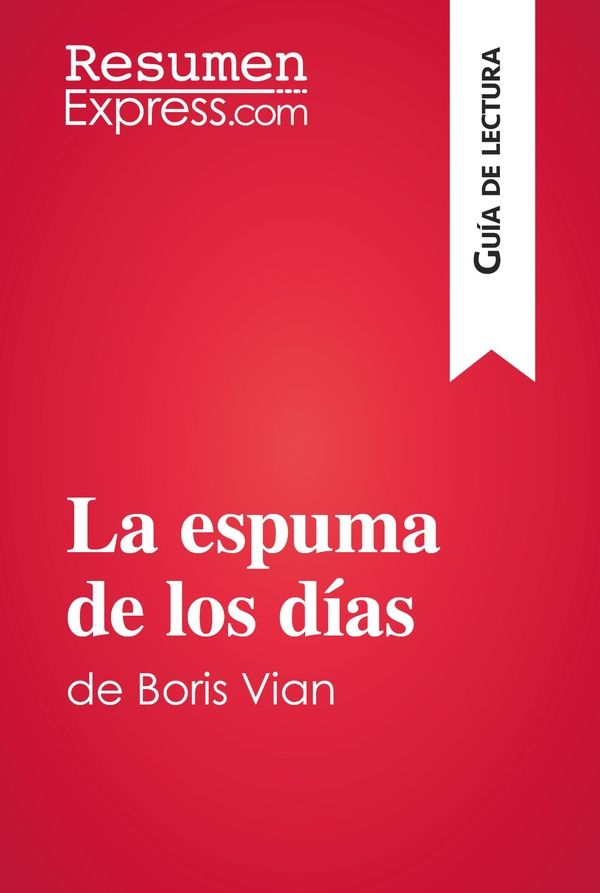 La espuma de los días de Boris Vian (Guía de lectura)