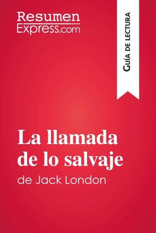 La llamada de lo salvaje de Jack London (Guía de lectura)