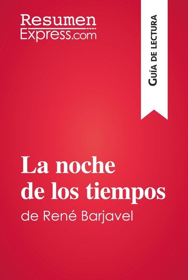 La noche de los tiempos de René Barjavel (Guía de lectura)