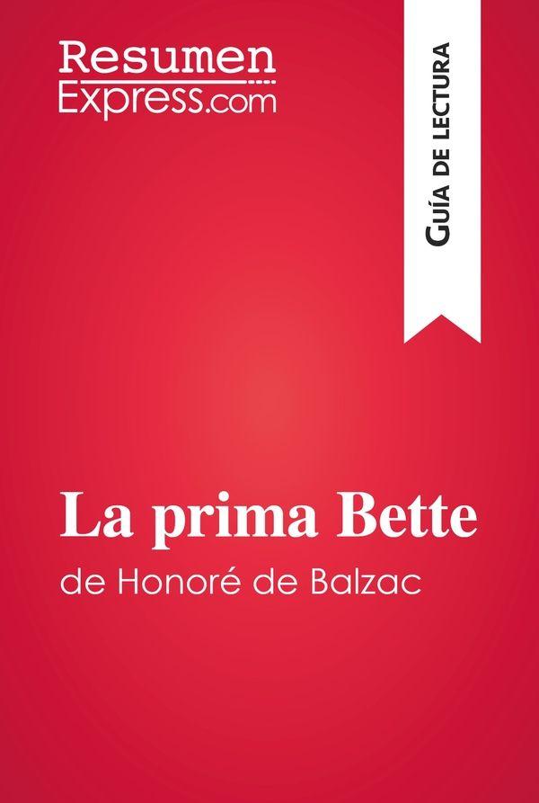 La prima Bette de Honoré de Balzac (Guía de lectura)