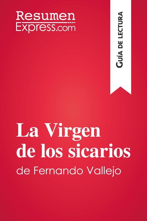 La Virgen de los sicarios de Fernando Vallejo (Guía de lectura)