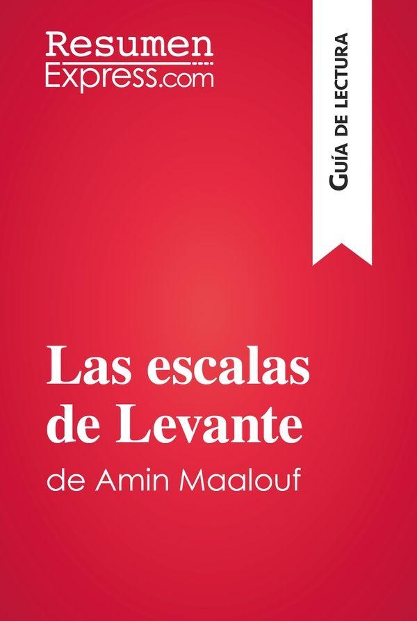 Las escalas de Levante de Amin Maalouf (Guía de lectura)
