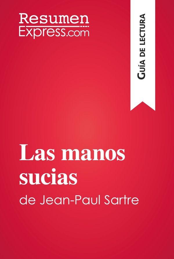 Las manos sucias de Jean-Paul Sartre (Guía de lectura)