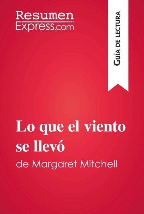 Lo que el viento se llevó de Margaret Mitchell (Guía de lectura)