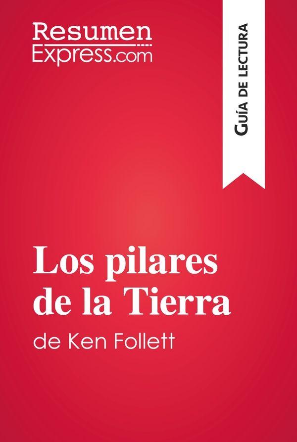 Los pilares de la Tierra de Ken Follett (Guía de lectura)