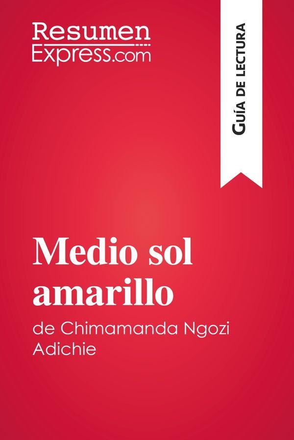 Medio sol amarillo de Chimamanda Ngozi Adichie (Guía de lectura)