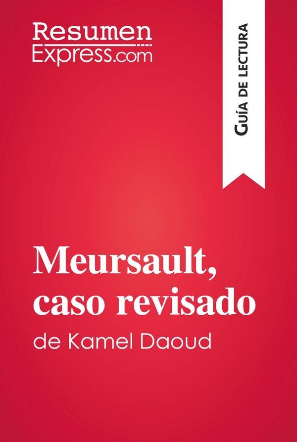 Meursault, caso revisado de Kamel Daoud (Guía de lectura)