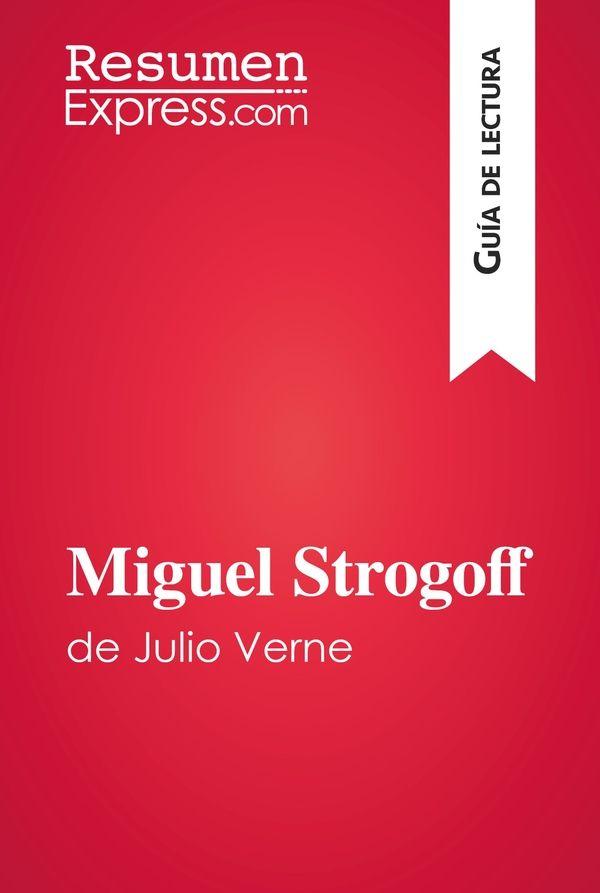 Miguel Strogoff de Julio Verne (Guía de lectura)