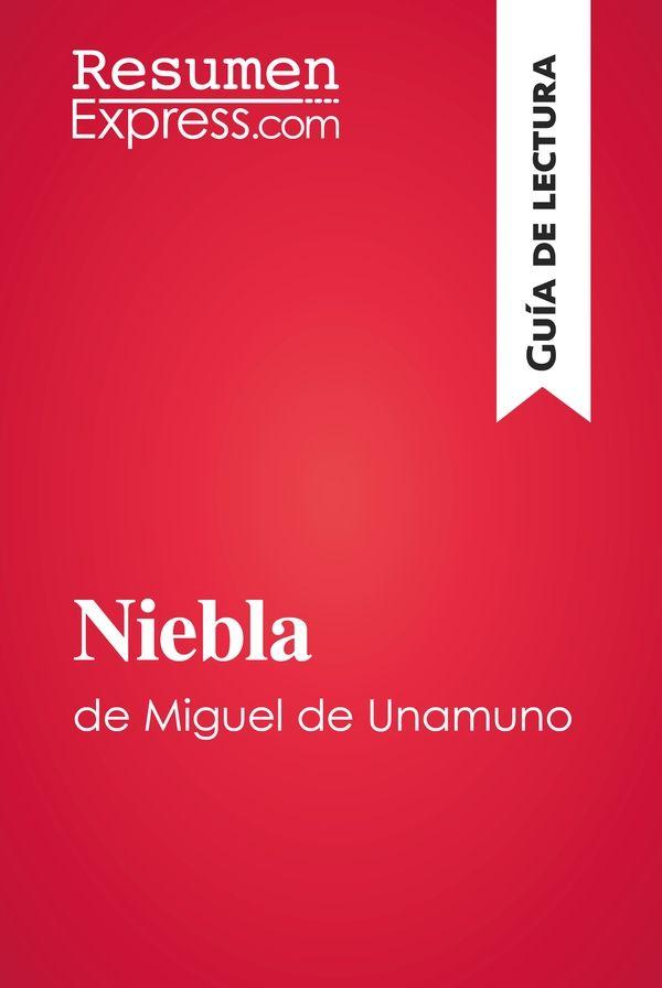 Niebla de Miguel de Unamuno (Guía de lectura)