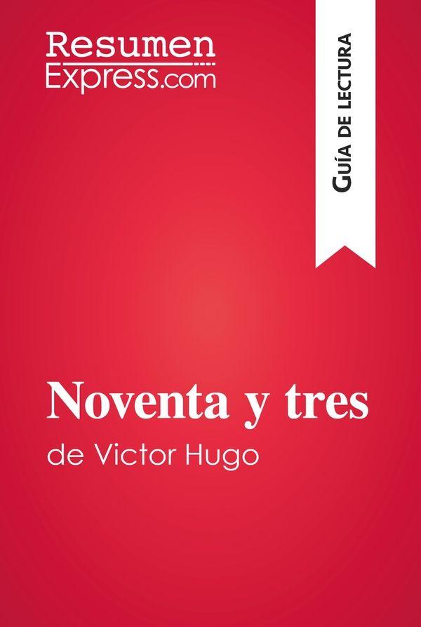 Noventa y tres de Victor Hugo (Guía de lectura)