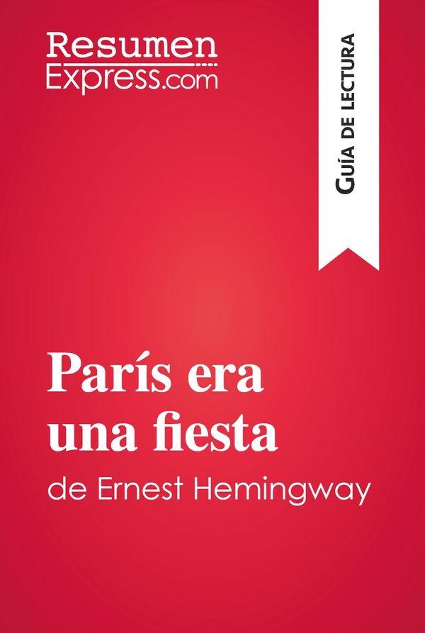 París era una fiesta de Ernest Hemingway (Guia de lectura)