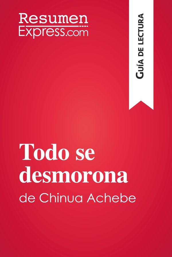 Todo se desmorona de Chinua Achebe (Guía de lectura)