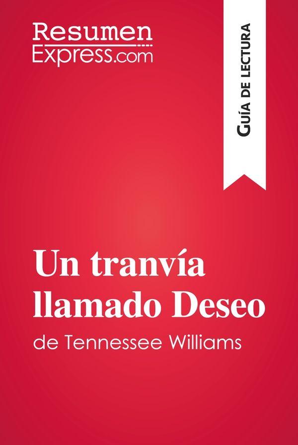 Un tranvía llamado Deseo de Tennessee Williams (Guía de lectura)