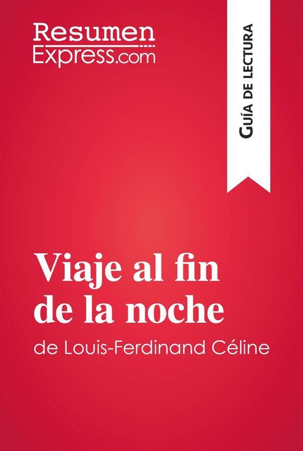 Viaje al fin de la noche de Louis-Ferdinand Céline (Guía de lectura)